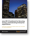 Inspired by Actual Events: Book Review: Java EE 6 Cookbook for Securing, Tuning, and Extending Enterprise Applications